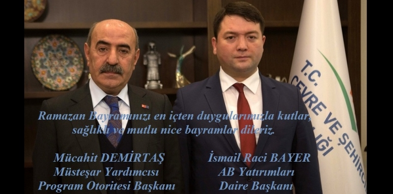 Congratulation message on the occasion of Ramadan Feast was published by our Head of Operating Structure Deputy Undersecretary Mr. Mücahit DEMİRTAŞ and our Director. Mr. İsmail Raci BAYER.