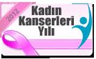 KADIN KANSER YILI 1-7 NİSAN