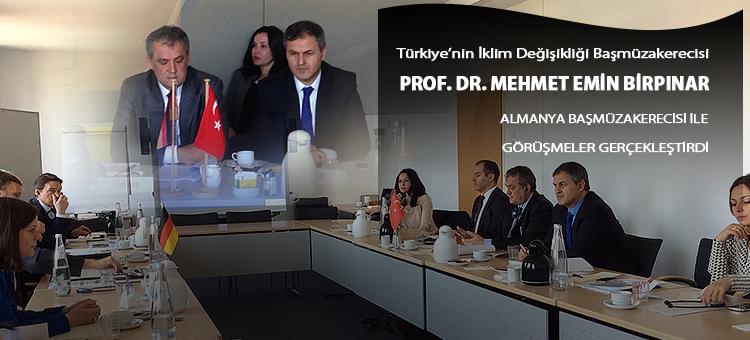 Türkiye'nin İklim Değişikliği Başmüzakerecisi Prof. Dr. Mehmet Emin Birpınar Almanya Başmüzakerecisi ile Görüşmeler Gerçekleştirdi