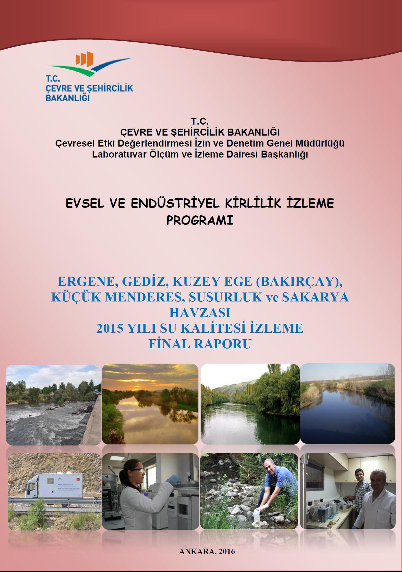 """""""Ergene, Gediz, Kuzey Ege, Küçük Menderes, Sakarya ve Susurluk Havzası 2015 Yılı Su Kalitesi İzleme Final Raporu"""
