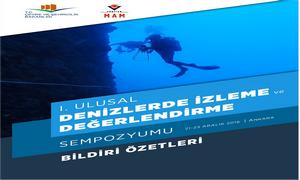 1. Ulusal Denizlerde İzleme ve Değerlendirme Sempozyumu Bildiri Özetleri Kitabı Yayımlandı.