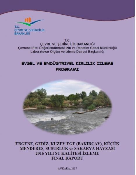 """""""Ergene, Gediz, Kuzey Ege, Küçük Menderes, Sakarya ve Susurluk Havzası 2016 Yılı Su Kalitesi İzleme Final Raporu"""