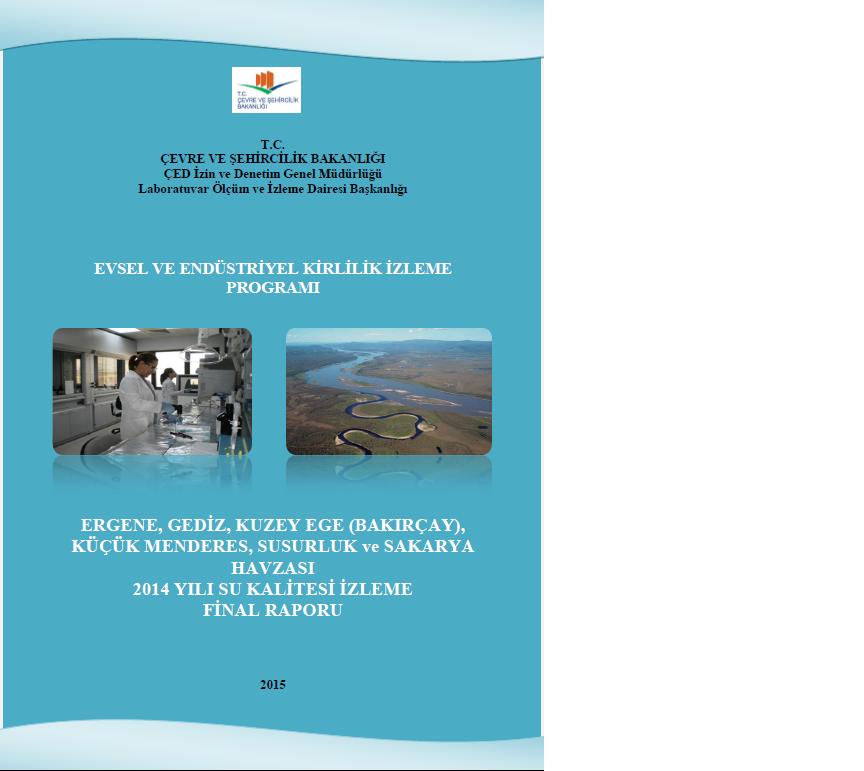 """""""Ergene, Gediz, Kuzey Ege ve Küçük Menderes Havzası 2014 Yılı Su Kalitesi İzleme Final Raporu"""