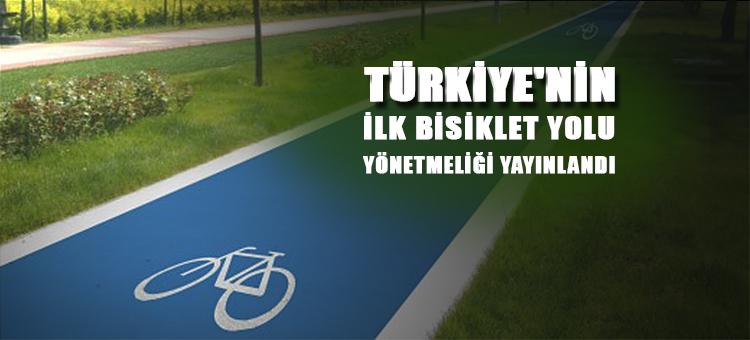 Türkiye'nin İlk Bisiklet Yolu Yönetmeliği Yayımlandı