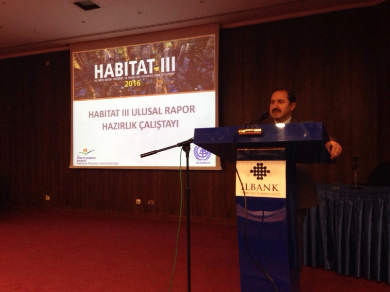 HABITAT-III ULUSAL RAPOR HAZIRLIK ÇALIŞTAYI DÜZENLENMİŞTİR