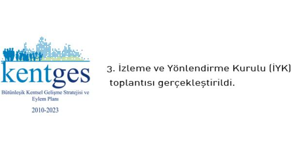 KENTGES 3. İzleme ve Yönlendirme Kurulu Toplantısı Yapıldı