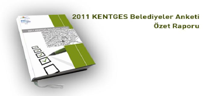 2011 KENTGES Belediyeler Anketi Özet Raporu