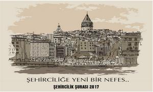 Şehircilik Şûrası 3. Çalışma Toplantısı 20-21 Mart 2017 Tarihlerinde Gerçekleştirilecek