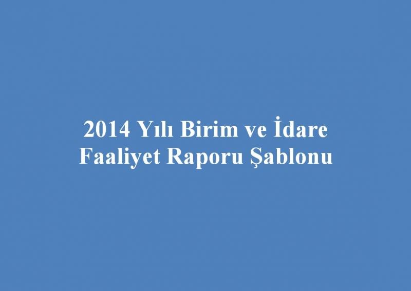 2014 Yılı Birim ve İdare Faaliyet Raporu Şablonu