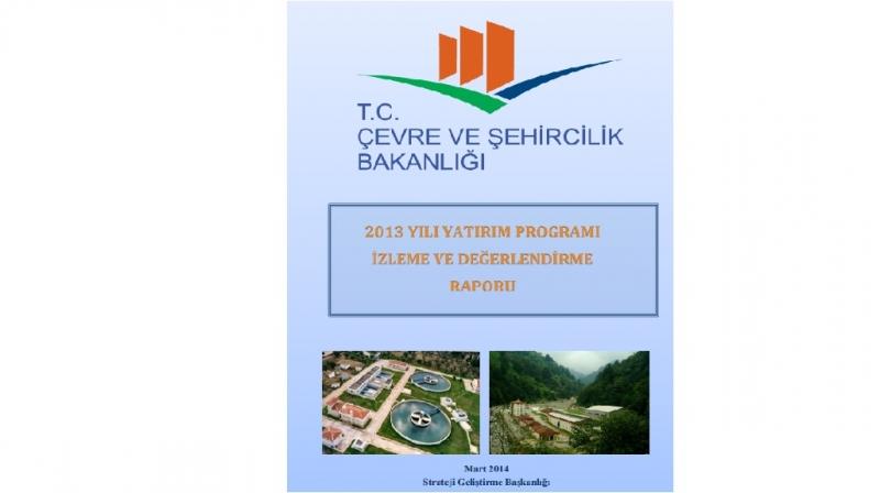 2013 Yılı Yatırım Programı İzleme ve Değerlendirme Raporu