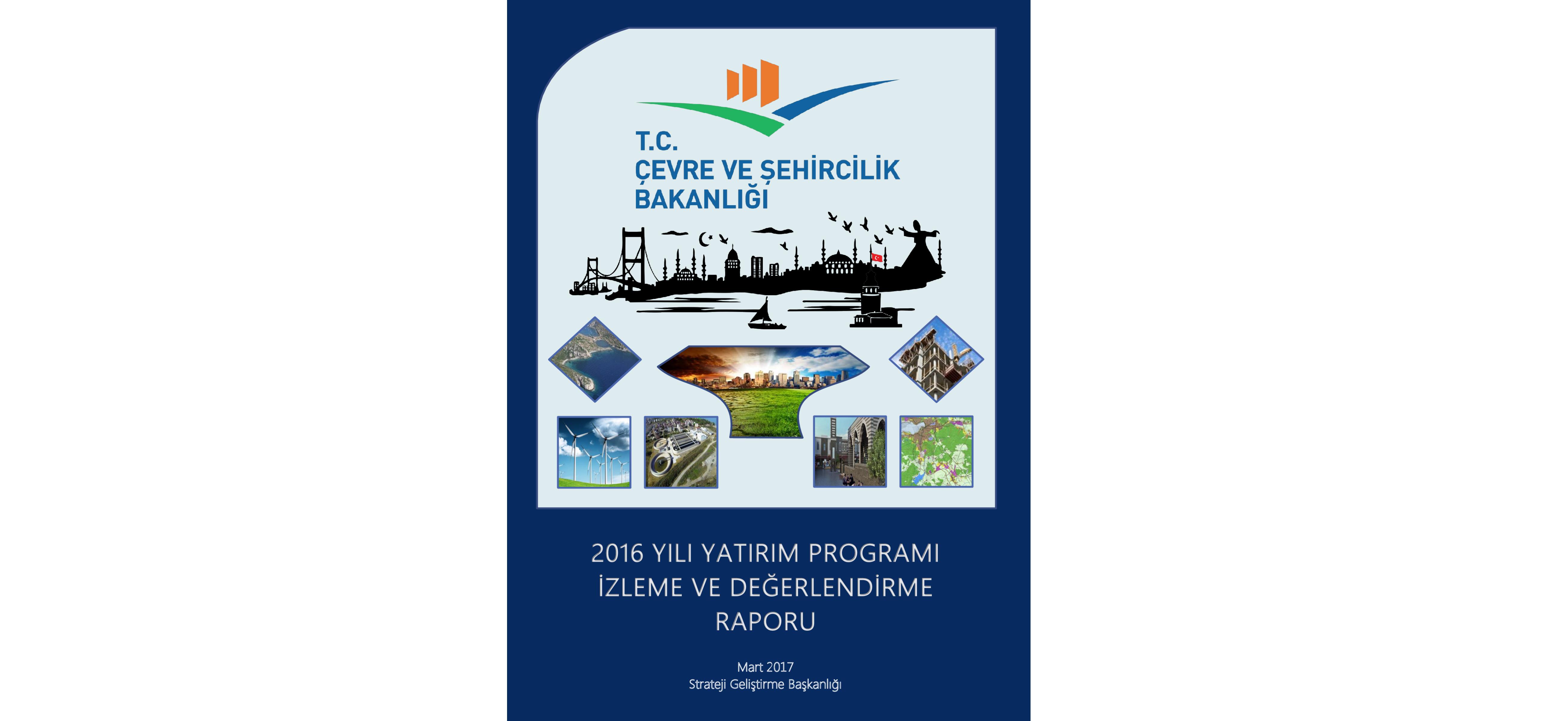 2016 Yılı Yatırım Programı İzleme ve Değerlendirme Raporu