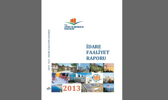 Çevre ve Şehircilik Bakanlığı 2013 Yılı İdare Faaliyet Raporu