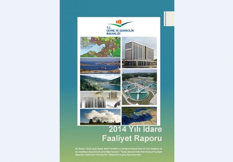 Çevre ve Şehircilik Bakanlığı 2014 Yılı İdare Faaliyet Raporu