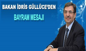 Bakan İdris Güllüce'den Bayram Mesajı