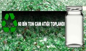60 Bin Ton Cam Atığı Toplandı