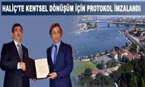 Haliç'te Kentsel Dönüşüm İçin Protokol İmzalandı
