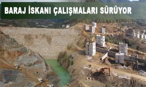 Baraj İskanı Çalışmaları Sürüyor