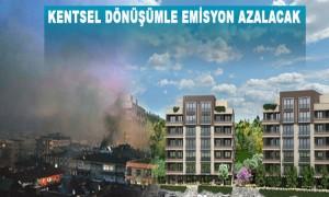 Kentsel Dönüşümle Emisyon Azalacak