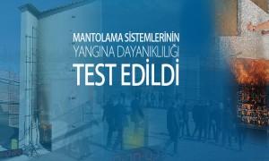 Mantolama Sistemlerinin Yangına Dayanıklılığı Test Edildi