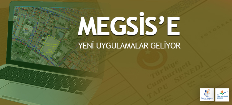 MEGSİS'E YENİ UYGULAMALAR GELİYOR