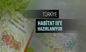 Türkiye, Üçüncü Birleşmiş Milletler Konut ve Sürdürülebilir Kentsel Gelişme Konferansına  (Habitat III) Hazırlanıyor