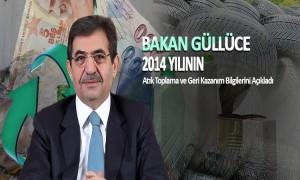 Bakan Güllüce 2014 Yılının Atık Toplama ve Geri Kazanım Bilgilerini Açıkladı