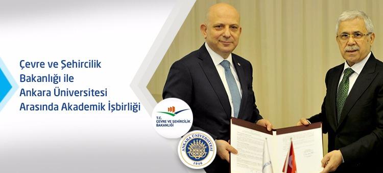 Çevre ve Şehircilik Bakanlığı ile Ankara Üniversitesi Akademik İşbirliği