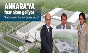 Ankara'ya yakışır fuar alanı geliyor