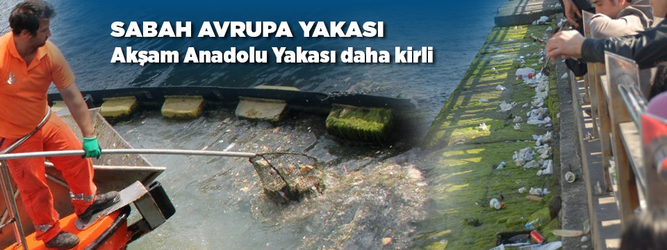 Sabah Avrupa Yakası, akşam Anadolu Yakası daha kirli