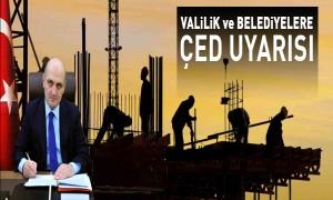 BAKAN BAYRAKTAR'DAN VALİLİK VE BELEDİLERE ÇED UYARISI
