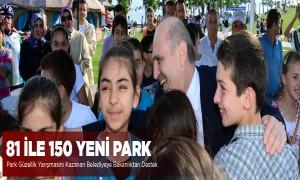 Çevre ve Şehircilik Bakanlığı, 81 İle 150 Yeni Park Yapacak