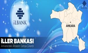 İller Bankası Ankara'daki Arsasını Satışa Çıkardı
