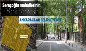 Ankaralılar Saraçoğlu'nu Yeniden Şekillendirecek