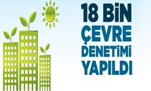 Yılın İlk Yarısında 18 Bin Çevre Denetimi Yapıldı