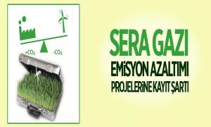 Sera Gazı Emisyon Azaltımı Projelerine Kayıt Şartı