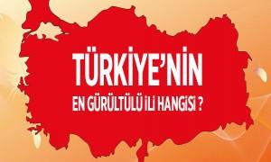 Türkiye'nin En Gürültülü ili Hangisi?