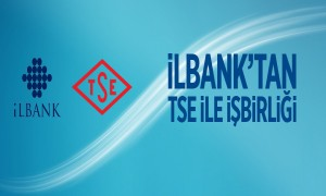 İlbank'tan TSE ile İşbirliği