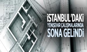 İstanbul'daki Yenişehir Çalışmalarında Sona Gelindi