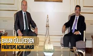Bakan Güllüce'den Fikirtepe Açıklaması