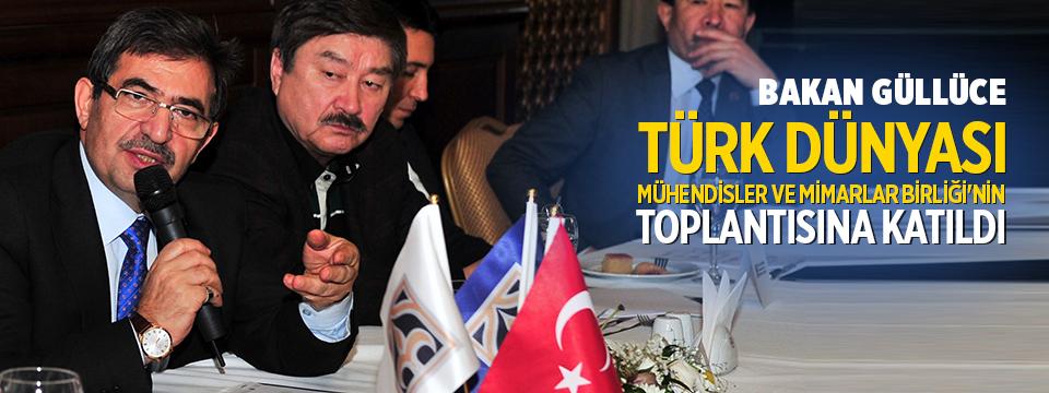 Bakan Güllüce, Türk Dünyası Mühendisler Ve Mimarlar Birliği'nin Toplantısına Katıldı