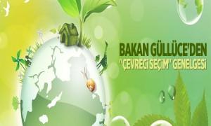 Bakan Güllüce'den Çevreci Seçim Genelgesi