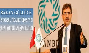 Bakan Güllüce İstanbul Ticaret Odası'nın Şubat Ayı Toplantısına Katıldı