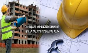 2014'de 750 İnşaat Mühendisi ve Mimara Hasar Tespit Eğitimleri Verilecek