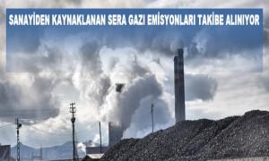 Sanayiden Kaynaklanan Sera Gazı Emisyonları Takibe Alınıyor