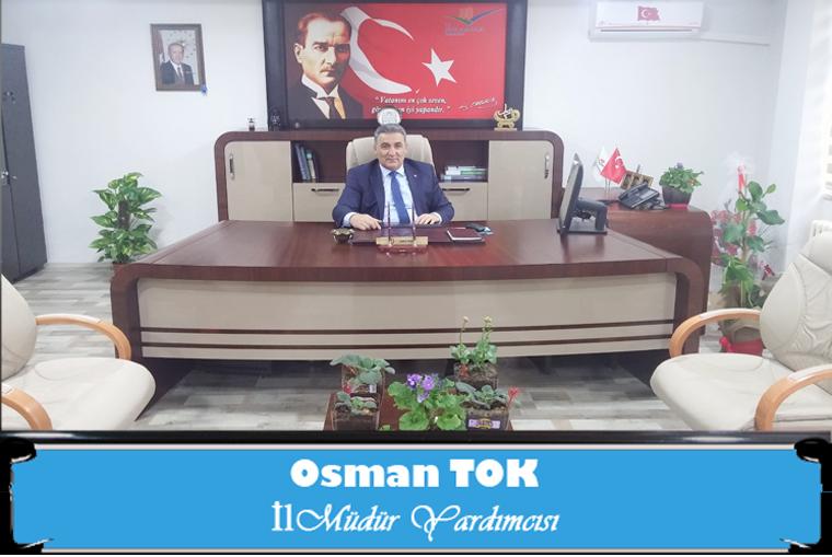 İl Müdür Yardımcımız Sayın Osman TOK