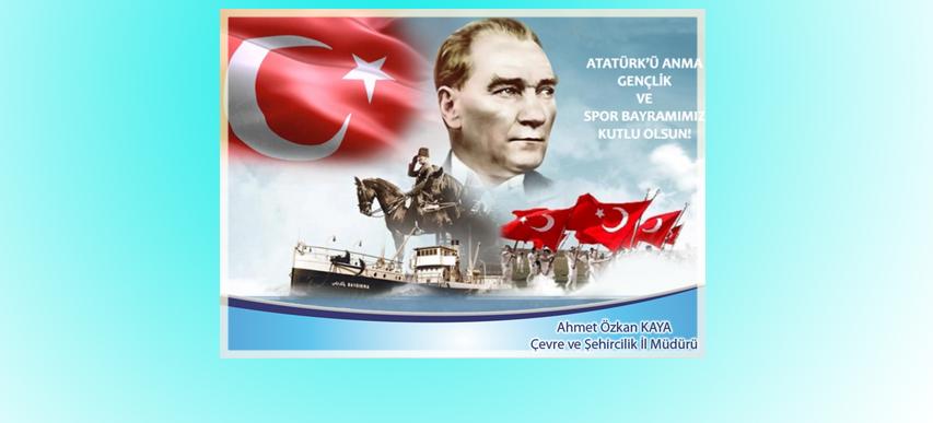 19 Mayıs Atatürk'ü Anma, Gençlik ve Spor Bayramı Kutlama Mesajı