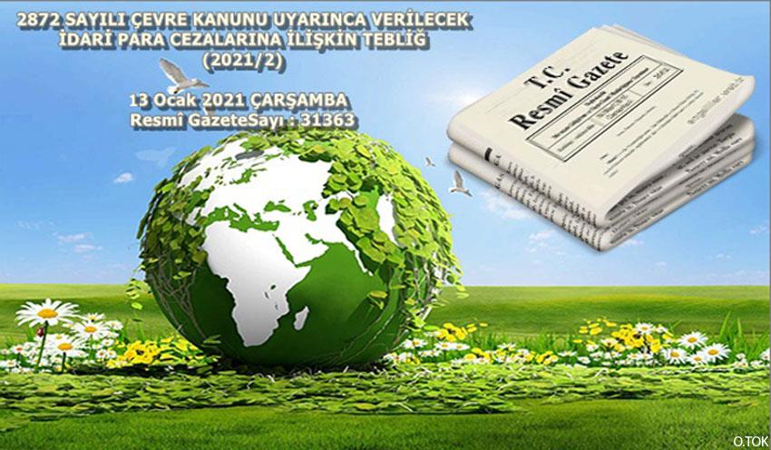 2872 Sayılı Çevre Kanunu Uyarınca Verilecek İdari Para Cezalarına İlişkin Tebliğ 2021/2)