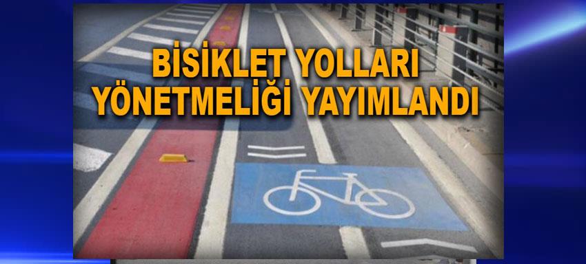 Bisiklet Yolları Yönetmeliği Yayımlandı