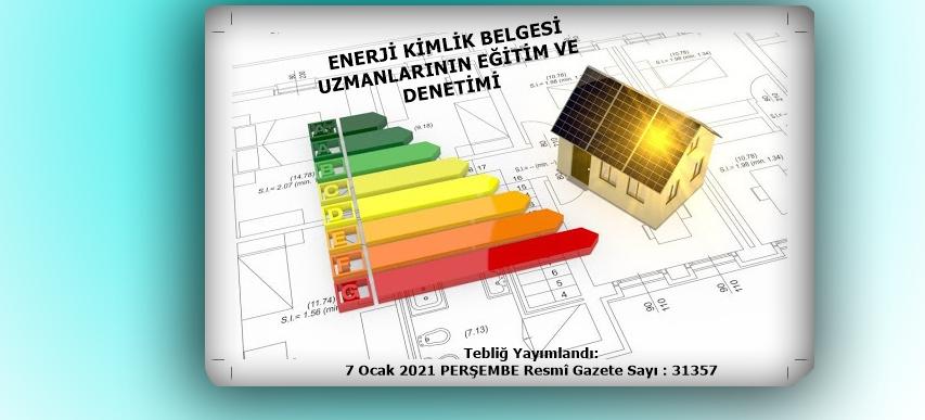 Enerji Kimlik Belgesi Uzmanlarının Eğitim Ve Denetimi