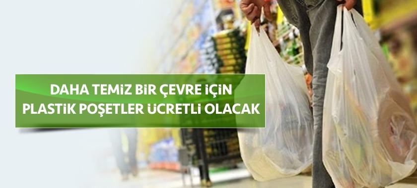 Plastik Poşetler Ücretler Olacak